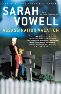 Assassination Vacation Sarah Vowell Review