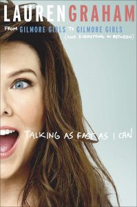 Talking As Fast As I Can Lauren Graham Review
