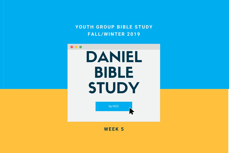 Daniel Bible Study – Week 5