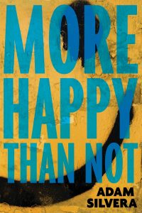 More Happy Than Not Adam Silvera Review