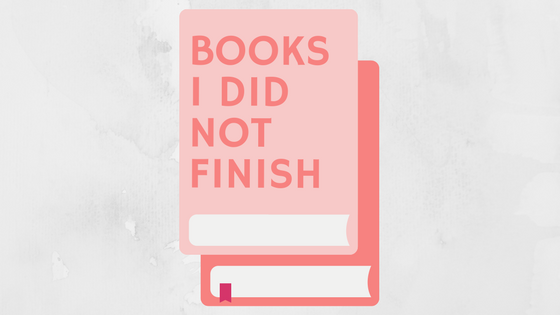 Books I've Recently Marked DNF (Did Not Finish)