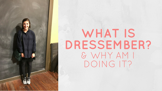 Dressember 2017: What & Why