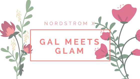GAL MEETS GLAM – Nordstrom Launch Event